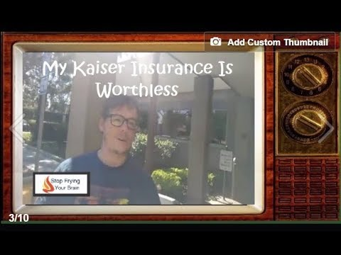 My Kaiser Insurance Policy Was Worthless