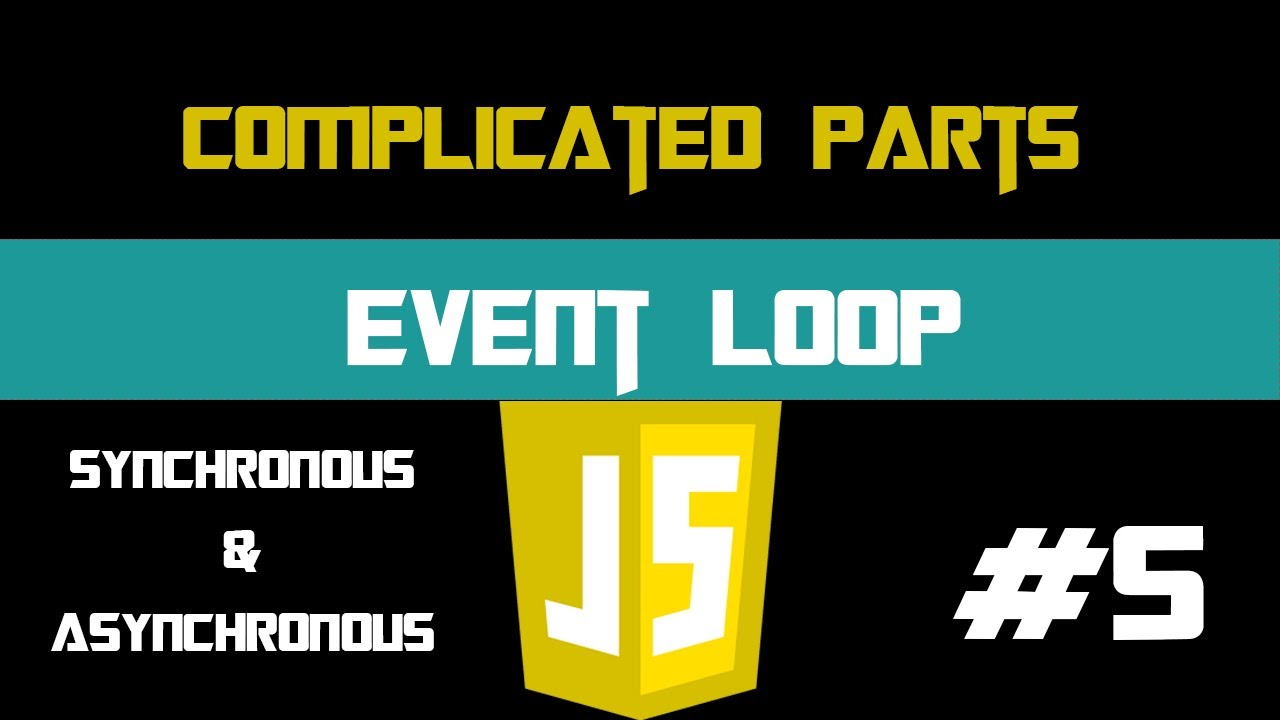JavaScript Event Loop   JS Complicated Parts PART#5