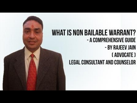 What is non bailable warrant ? गैर जमानती वारंट क्या होता है ?