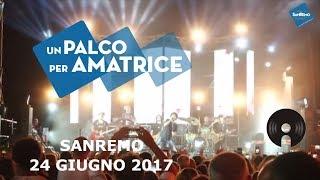 Sanremo - Un Palco per Amatrice, 24 giugno 2017