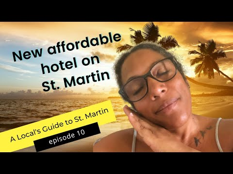 Guide To St. Martin - Stay At St. Martin's Newest Hotel