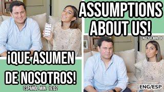 YOUR ASSUMPTIONS ABOUT US! // QUE ASUMEN DE NOSOTROS! // THE TOASTY LIFE