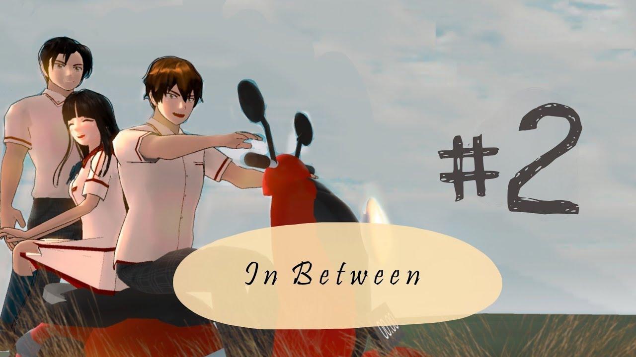 IN BETWEEN PART #2 || Sakura School Simulator ||