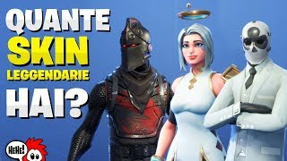 QUANTE SKIN LEGENDIE HAI? ALL THE LEGENDING SKINOF FORTNITE ⛏️ Crazyx