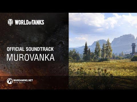 World of Tanks - Official Soundtrack: Murovanka