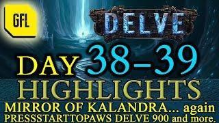 Path of Exile 3.4: Delve DAY # 38-39 Highlights MIRROR OF KALANDRA, PRESSSTARTTOPAWS DELVE 900 HC