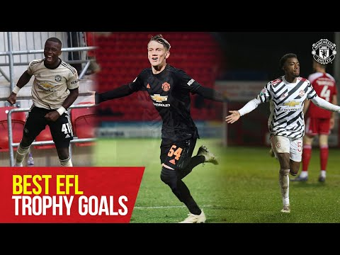 Manchester United's best EFL trophy goals |  Laird, Greenwood, Galbraith, Elanga and more |  The academy