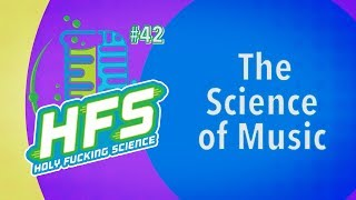 HFS Podcast #42 - The Science of Music