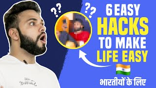 6 Easy Hacks that will make Indian Men life Easy | Rishi Arora |