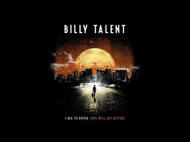 Billy Talent I Beg To Differ This Will Get Better Lyrics Genius Lyrics