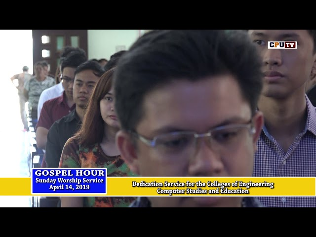 GOSPEL HOUR Dedication Service for Engineering, CCS and Education