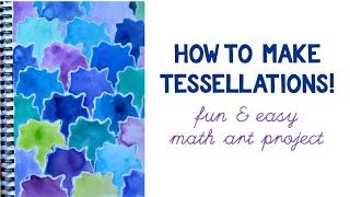 How to Make Tessellations