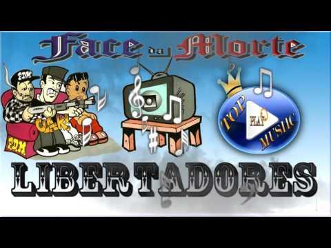 face-da-morte---libertadores-♪(letra-download)♫