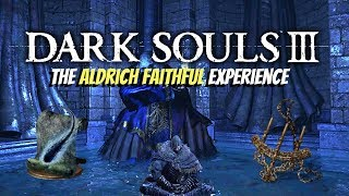The Aldrich Faithful Experience - DARK SOULS 3 (w/Hatemail)