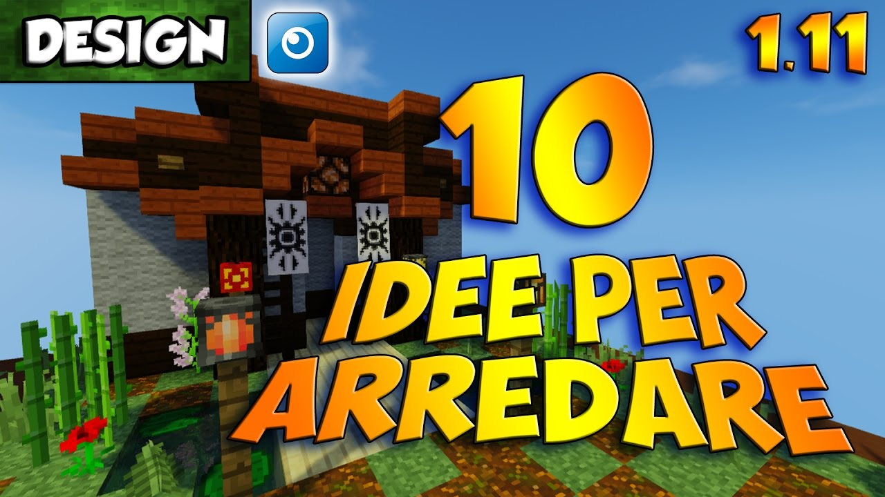 10 idee per arredare [1.11] ~ minecraft [design] - youtube - Idee Arredamento Minecraft