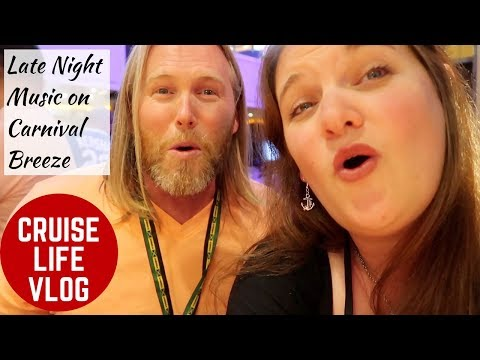 CRUISE LIFE VLOG: Carnival Breeze: Late Night Music On The Last Night