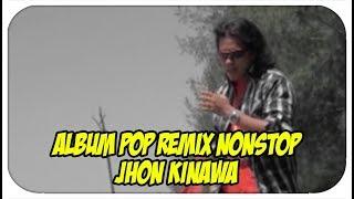 Jhon Kinawa Full Album Satangkai Bungo Duo Jambangan Pop Remix Nonstop