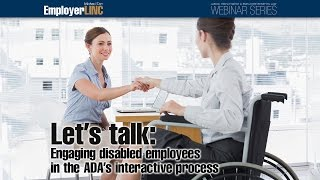 Engaging disabled employees in the ADA's interactive process