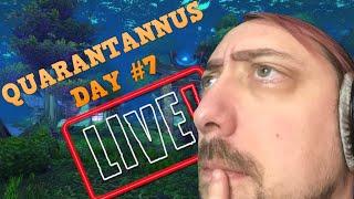 DAY 7 PART DEUX!! | Quarantannus Day #7