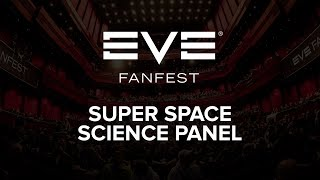 EVE Fanfest 2016 - Super Space Science Panel