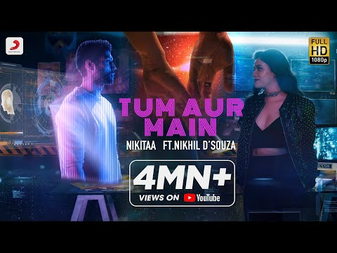 Tum Aur Main (Official Video) -  Nikitaa | Nikhil D'souza | Smaran Sahu | Romantic Song 2020