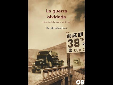 La Guerra olvidada: historia de la guerra de Corea. David Halberstam