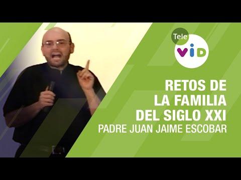 Padre Juan Jaime | Retos De La Familia Del Siglo XXI - Tele VID