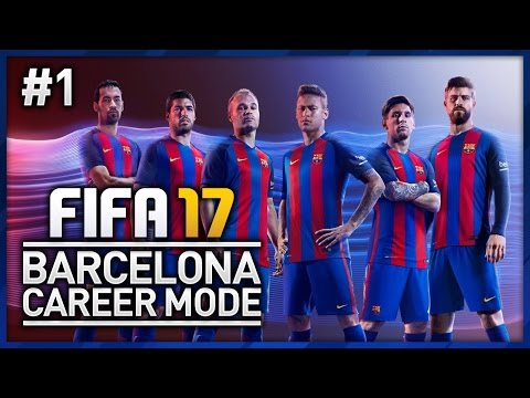 FIFA 17 BARCELONA CAREER MODE - EPISODE #1!