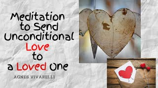 Video Meditation to Send Unconditional Love to a Loved One download MP3, 3GP, MP4, WEBM, AVI, FLV September 2017