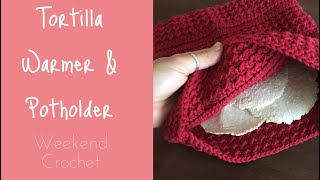 Crochet Tortilla Warmer and Potholder: Quick Crochet