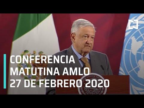 Conferencia matutina AMLO - Jueves 27 de febrero 2020