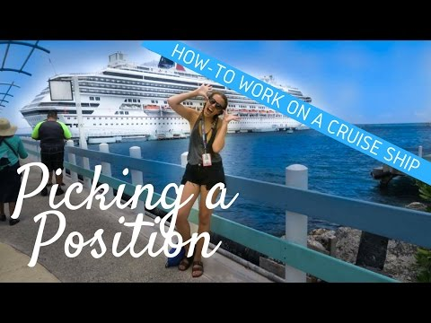 How To Work On A Cruise Ship | Picking A Position
