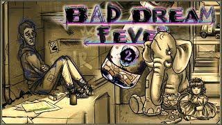 Bad Dream: Fever #2 - Weź się kichaj, ale na Boba, przestań ś...