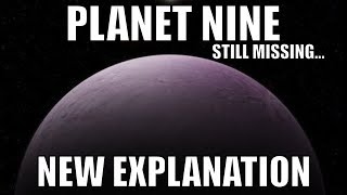 Planet Nine Update - New Science Reveals a Better Explanation