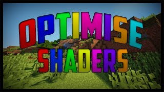 Minecraft: Optimise The Shaders MOD! (NO LAG/60+ FPS)