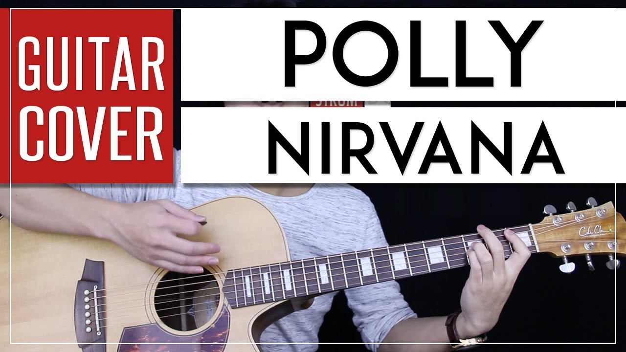 Polly Guitar Cover Acoustic Nirvana Tabs Chords Youtube