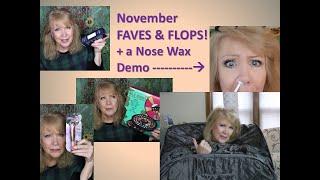 My November FAVES n FLOPS!  Nose Wax Demo -n- MAKEUP GALORE!
