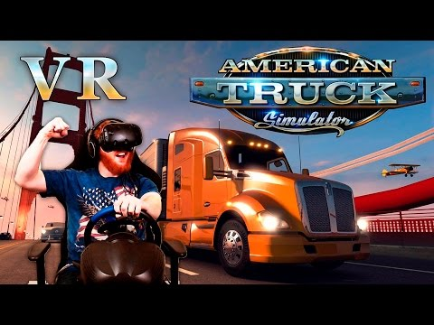 American Truck Simulator: VR gameplay with HTC Vive and racing wheel