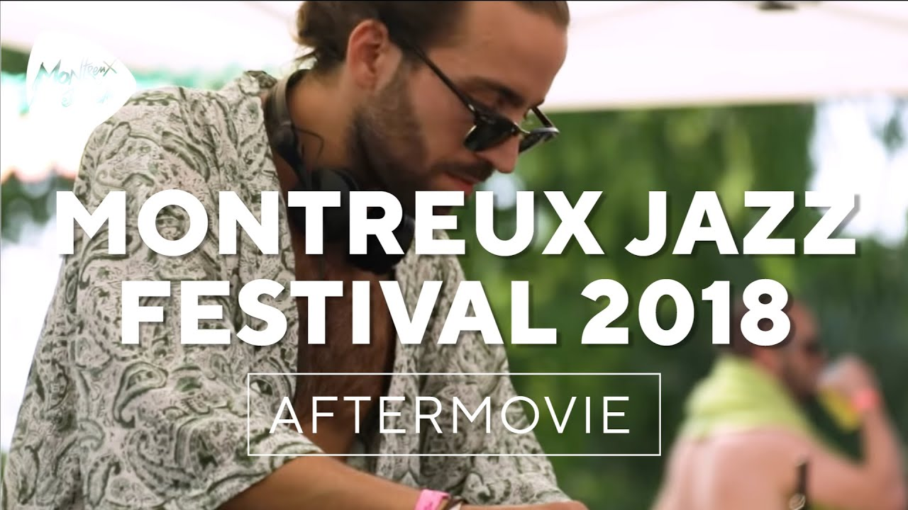 Montreux Jazz Festival >> Best Of The 52nd Montreux Jazz Festival Montreux Jazz Festival 2018