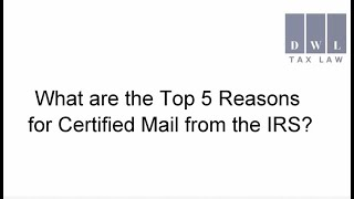 Reasons For Certified Mail From Irs Top 5 Ex Irs Tax Blog Tax Attorney Orange County Newport Beach Ca Dwl Tax Law