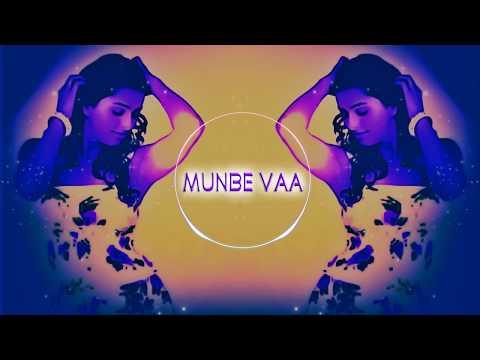 Munbe Vaa 🎧 EDM Mashup 🎧  (A.R. Rahman/Culture Code)