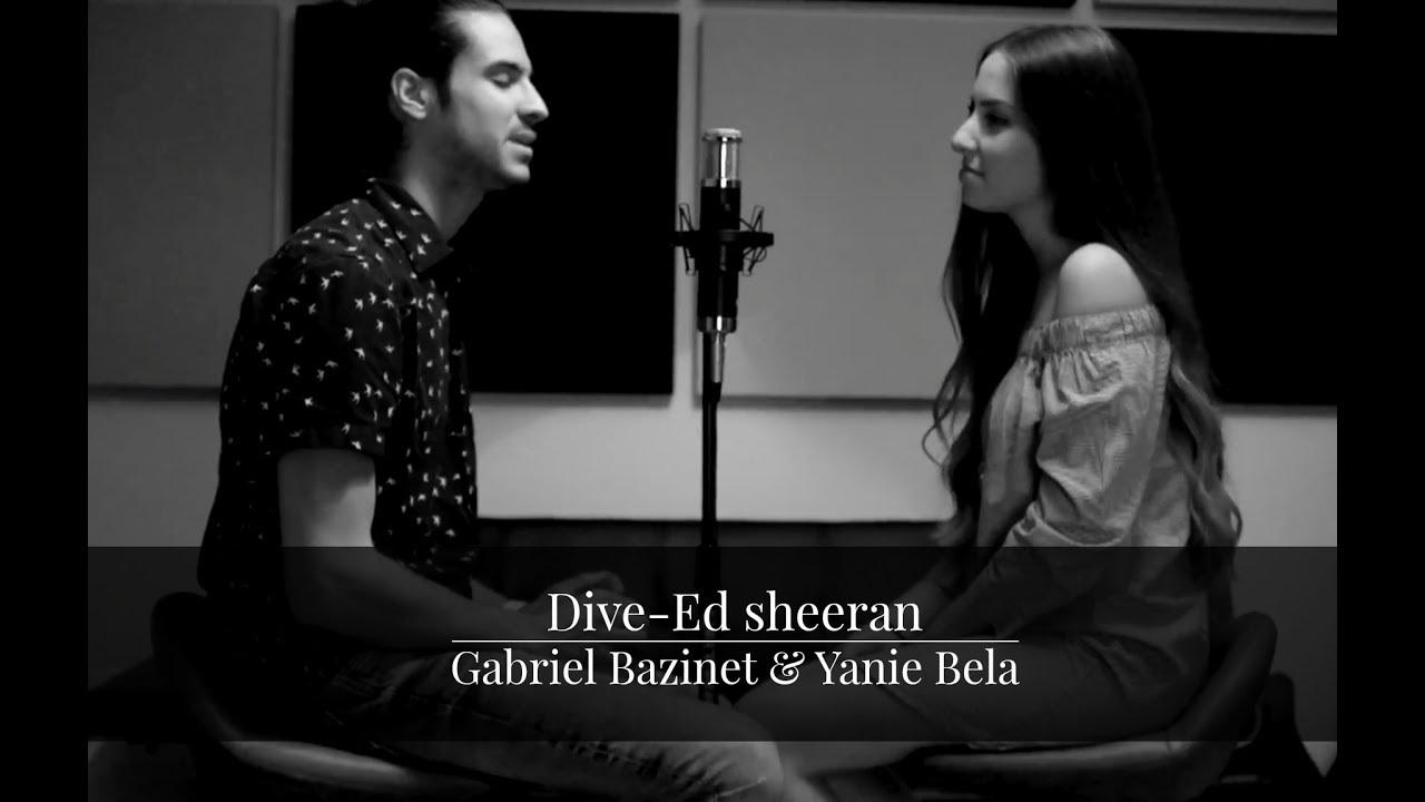 Dive ed sheeran by gabriel bazinet yanie bela youtube - Dive ed sheeran ...