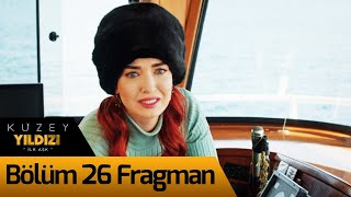 Kuzey Yıldızı İlk Aşk 26. Bölüm Fragman