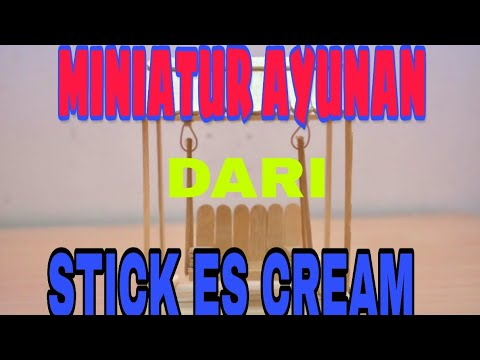 MEMBUAT MINIATUR AYUNAN dari Stick Es Cream