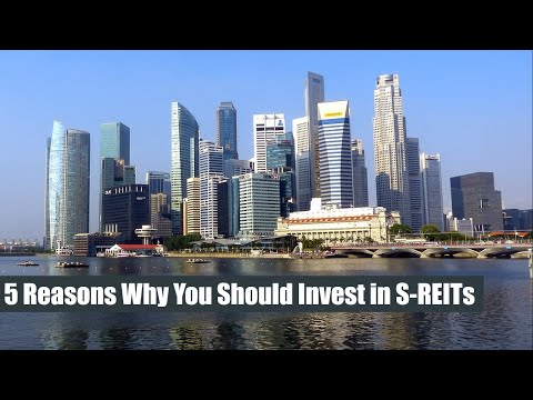 5 Reasons Why You Should Invest in S-REITs