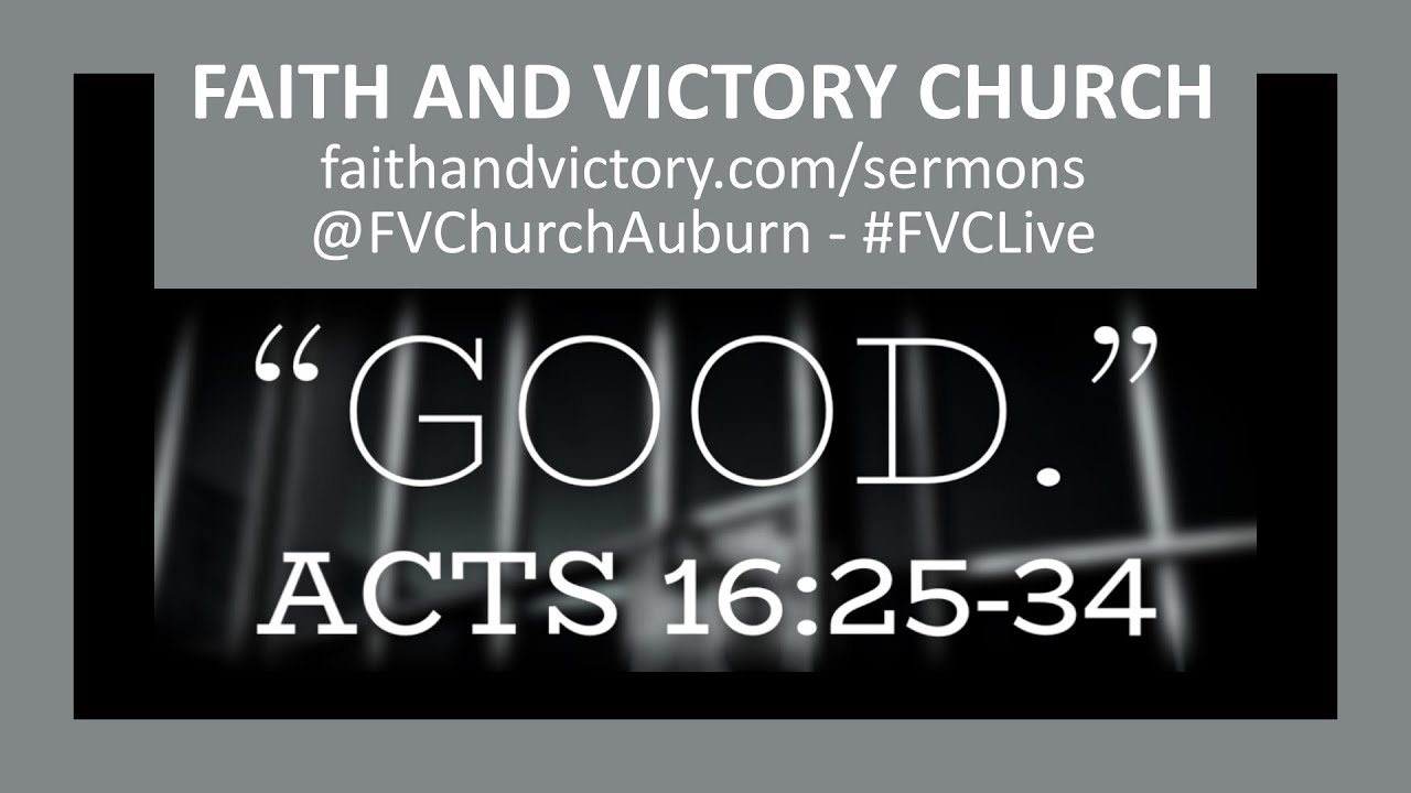 "Good "" - Faith and Victory Church - Pastor Jay Alexander"
