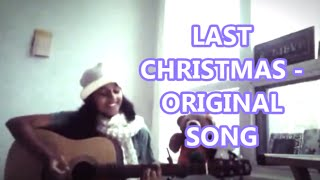 Last Christmas (Original song.. not by WHAM =] )