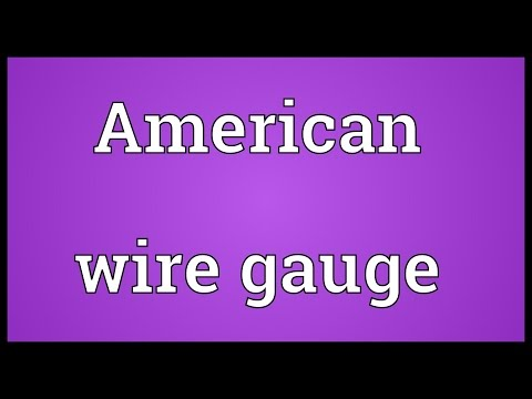 American wire gauge Meaning