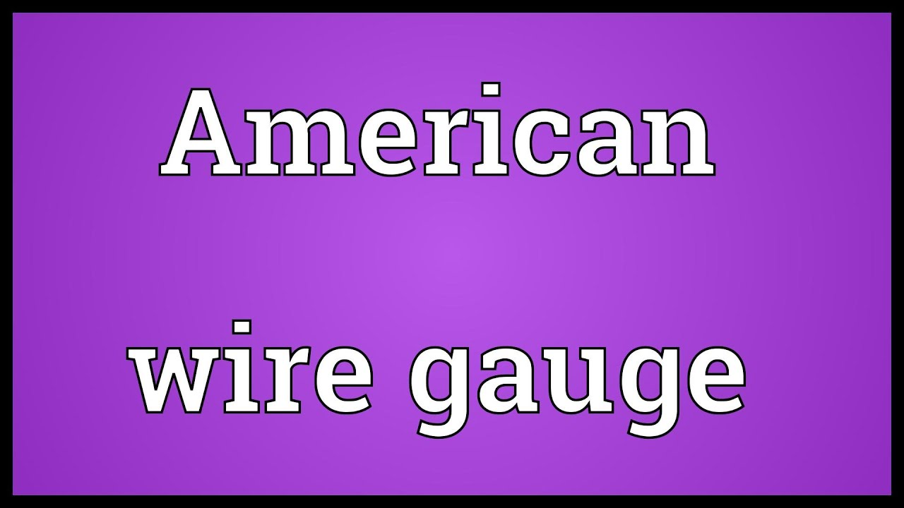 American wire gauge Meaning - YouTube
