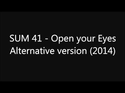(2014)Sum 41 - Open Your Eyes Alternative Version !